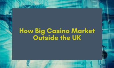 How Big Casino Market Outside the UK