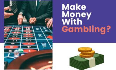 Gambling As A Way Of Making Money: Myth Or True?